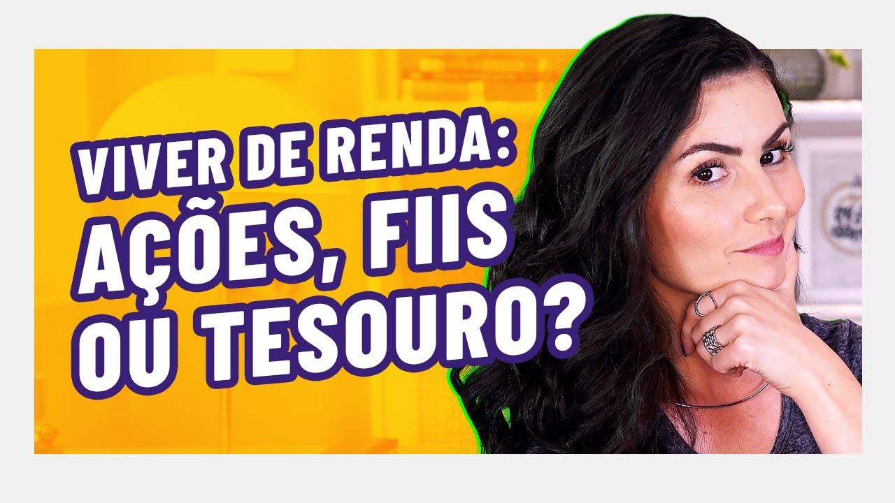 3 MIL POR MÊS! VIVER DE RENDA COM FIIS, AÇÕES OU TESOURO DIRETO: O que é melhor?