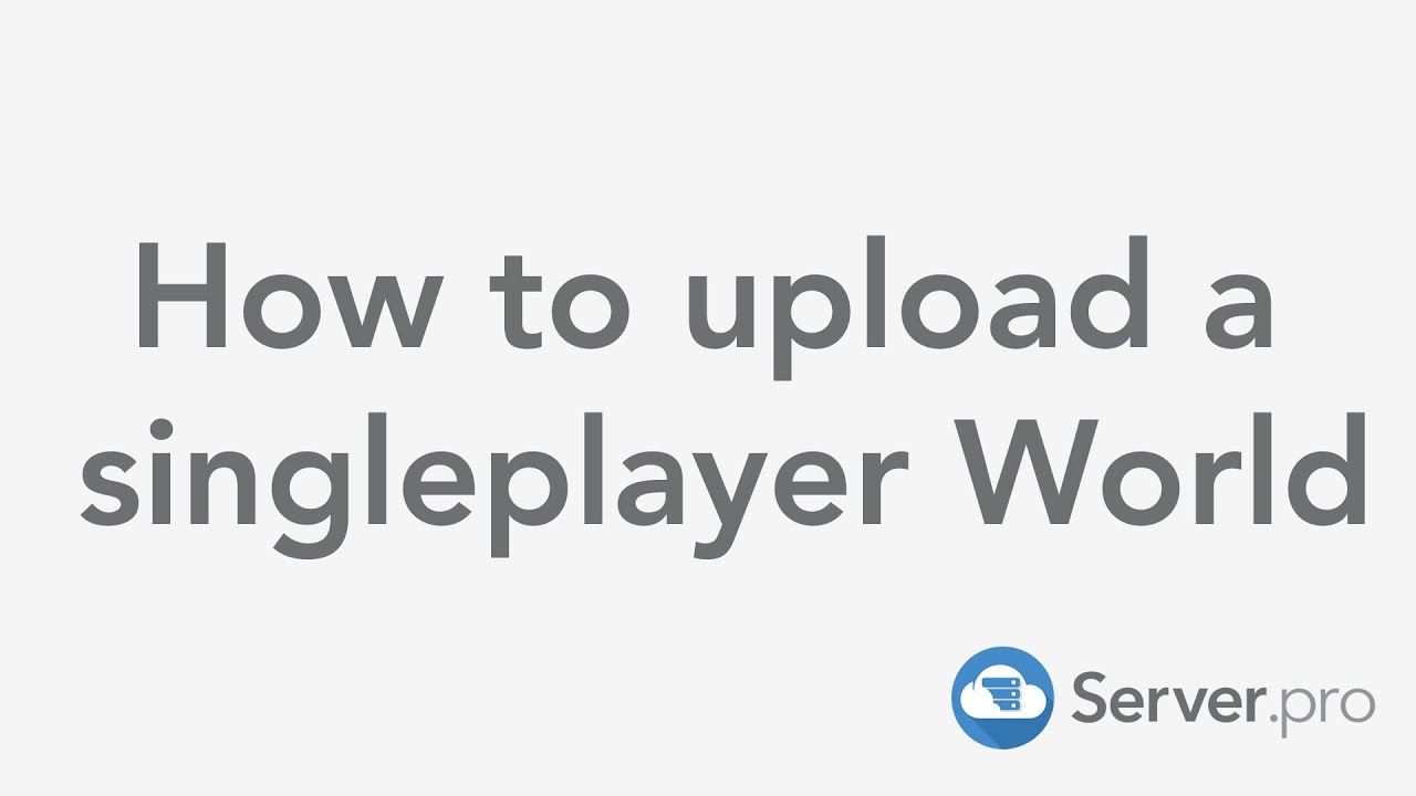 How to upload a Singleplayer World to Your Server - Minecraft Java