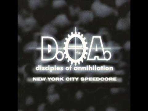 Disciples of Annihilation - New York City Speedcore