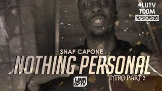 Snap Capone - Nothing Personal (Part 2) | @SnapCapone #LUTV100MILL