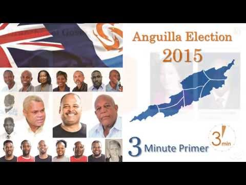 Anguilla Election 2015 3 Minute Primer