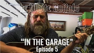 """THE WHITE BUFFALO - """"I Am The Moon"""" - In The Garage: Episode 5"""