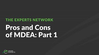 Pros and Cons of MDEA: Part 1