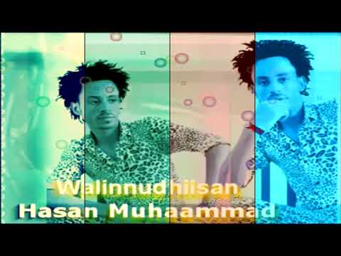 HASSAN MOHAMMAD **WALIINUDHISAN** NEW OROMO MUSIC 2017