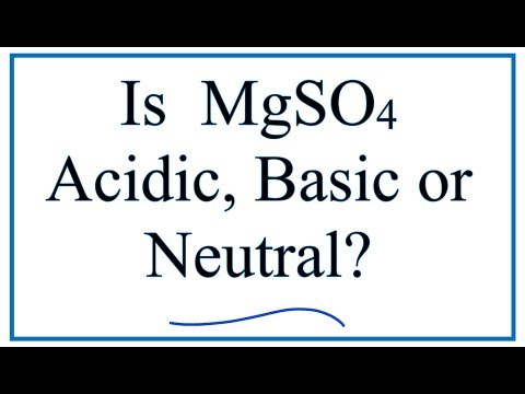 Is MgSO4 Acidic, Basic, Or Neutral (dissolved In Water)?