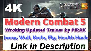 Modern Combat 5 Trainer by PIRAX   Wall, Jump, Knife, Fly, Health Hacks   Working 100%