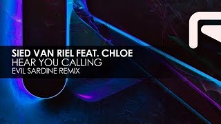 Sied van Riel featuring Chloe - Hear You Calling (Evil Sardine Remix)