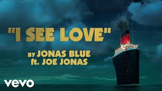 Jonas Blue ft. Joe Jonas - I See Love ( Lyric  From Hotel Transylvania 3)