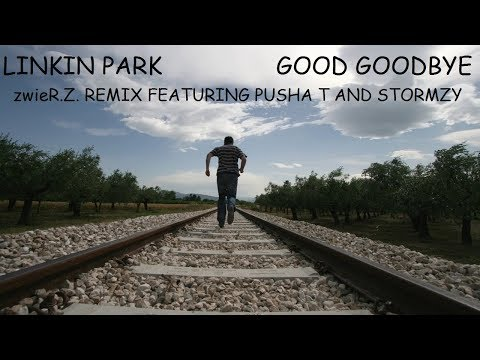 Linkin Park - Good Goodbye (zwieR.Z. Remix Feat. Pusha T & Stormzy)