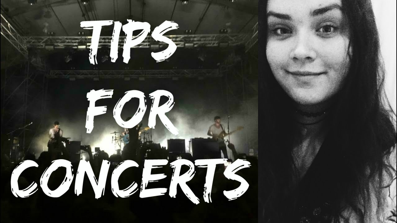 Tips For Concerts! (What You NEED To Know)