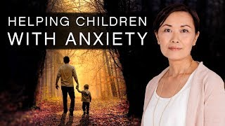 How Do I Help Children With Anxiety? with Kim Eng