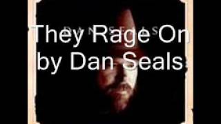 They Rage On by Dan Seals YouTube Videos
