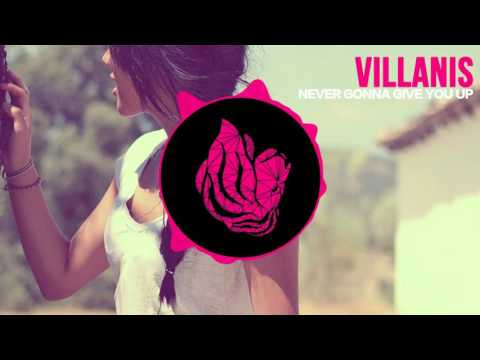 Villanis - Never Gonna Give You Up (Original Mix) [FREE DOWNLOAD]