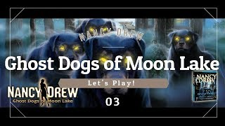 Nancy Drew: Ghost Dogs of Moon Lake 03 | Let's Play!