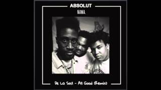 De La Soul ft Chaka Khan - All Good (Absolut Nawa Remix)
