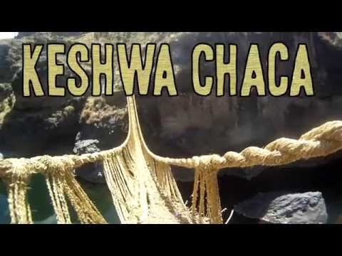 Keshwa Chaca - The Last Incan Grass Bridge
