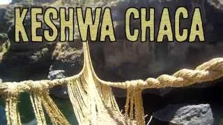 Keshwa Chaca - The Last Incan Grass Bridge