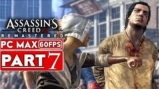 ASSASSIN'S CREED 3 REMASTERED Gameplay Walkthrough Part 7 [1080p HD 60FPS PC MAX] - No Commentary