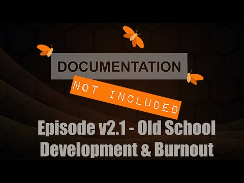 Episode v2.1: Old School Development & Burnout
