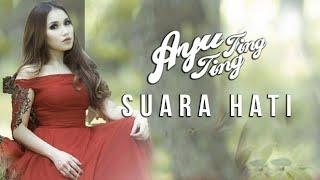 AYU TING TING - SUARA HATI (OFFICIAL MUSIC VIDEO)