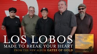 Los Lobos - Made to Break Your Heart