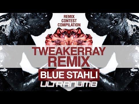 Blue Stahli  ULTRAnumb TweakerRay Remix