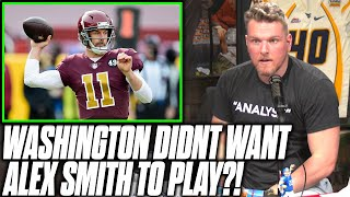 Pat McAfee Reacts To Alex Smith Saying Washington Didn't Want Him To Play