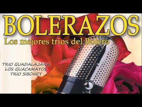 Bolerazos - Los mejores tríos del bolero (Los Guacamayos, Trío Siboney, Trío Guadalajara)