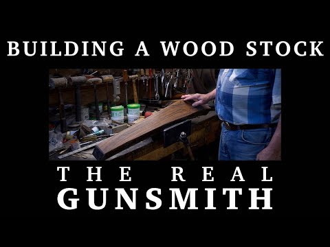 Building a Wood Stock – The Real Gunsmith