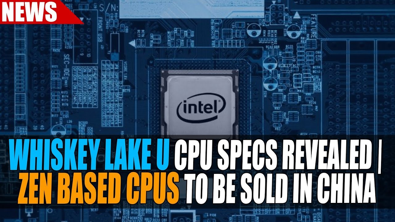 Intel Whiskey Lake U CPU Specs Revealed |