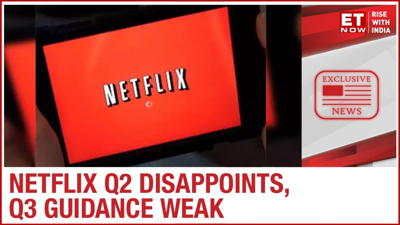 Netflix (NFLX) Q2 Earnings Miss, Shares Down on Weak Q3 View