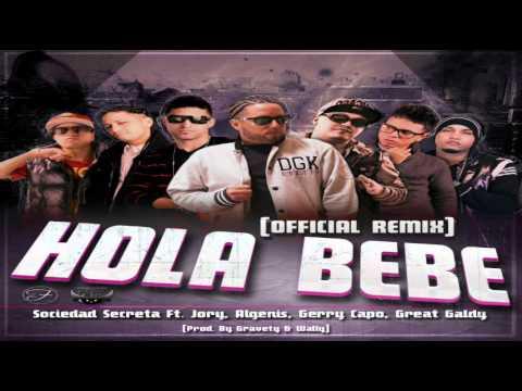 Hola Bebe (Remix) - Sociedad Secreta Ft Jory, Algenis, Gerry Capo & Great Galdy (Original) (Letra)