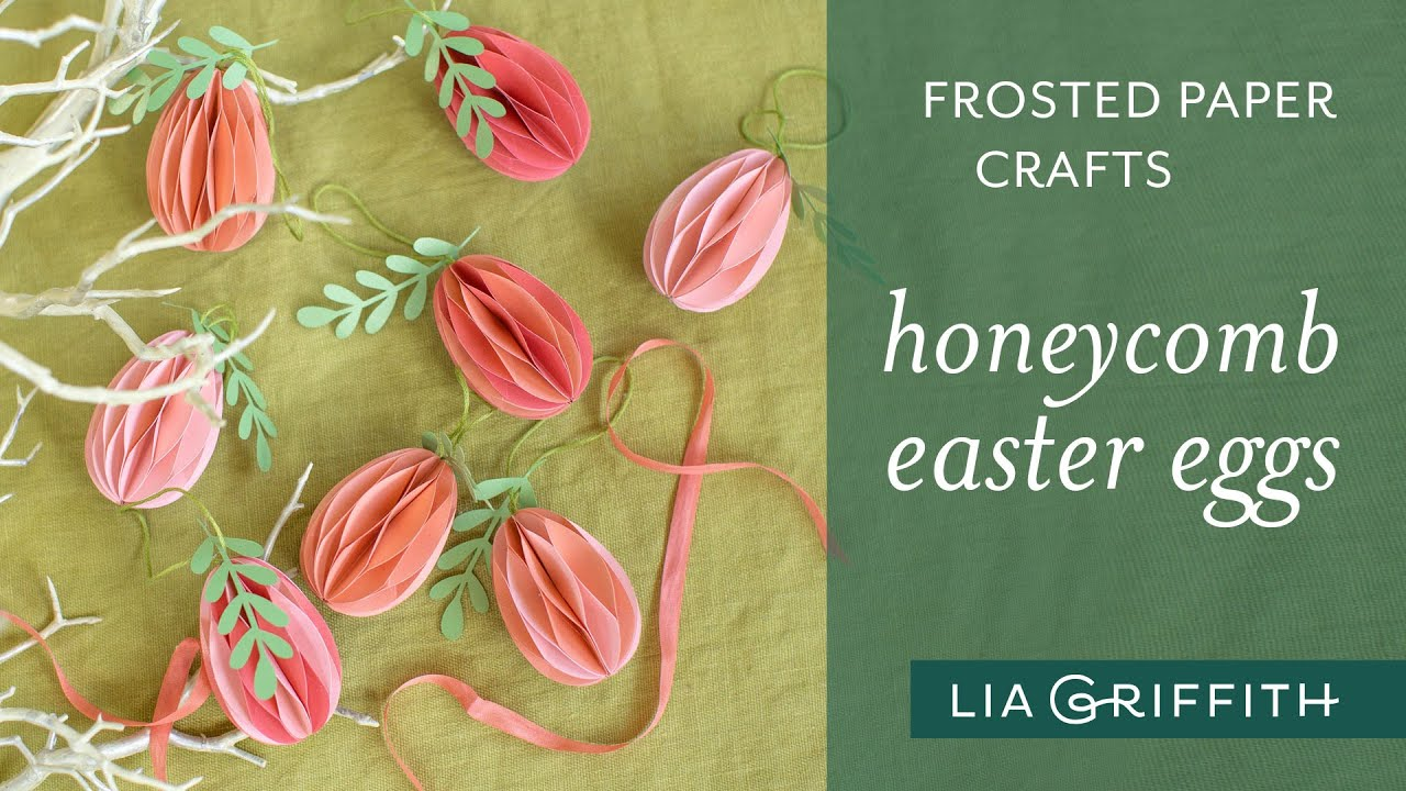 Video Tutorial: Frosted Paper Honeycomb Easter Eggs