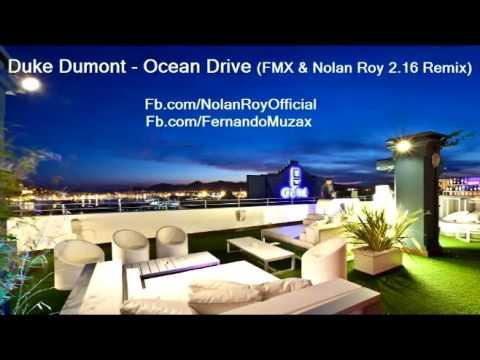 Duke Dumont  - Ocean Drive (FMX & Nolan Roy Remix)