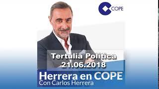 Tertulia política con Carlos Herrera 21.06.2018 Herrera en COPE