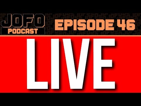 JOFO Is Going LIVE!!!!!!!!!! | 1st Live Episode  | JOFO Podcast #46