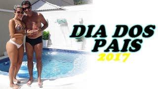 DIA DOS PAIS - AGOSTO 2017 - BIG BLOGUEIRA BRASIL | POR CAROL GOMES
