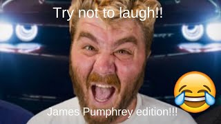 Try not to laugh - James Pumphrey Edition