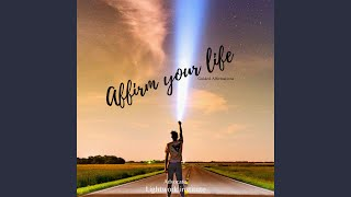 Affirm your life: Guided Affirmations