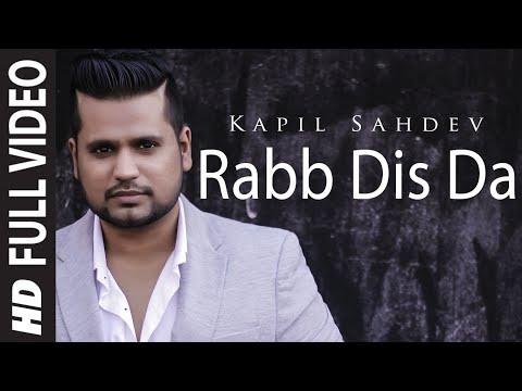 Rabb Dis Da Full Video Song  Kapil Sahdev Feat. Akul  Romantic Song 2015