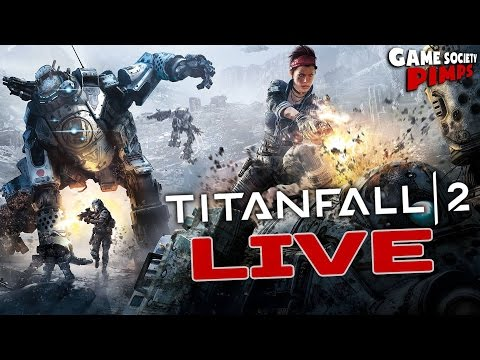 Funny Titanfall 2 LIVE - GameSocietyPimps