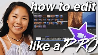 HOW TO EDIT LIKE A PRO ON iMOVIE : Tips + Tricks