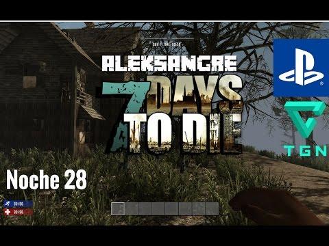 7 Days to Die PS4 - Gameplay en Español HD - Noche 28 - Horda en el nuevo refugio - ALEKSANGRE