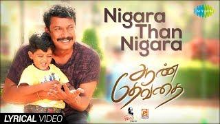 Nigara Than Nigara Lyrical   Aan Dhevathai   Samuthirakani, Thamira, S.D.Vijaymilton, Ghibran