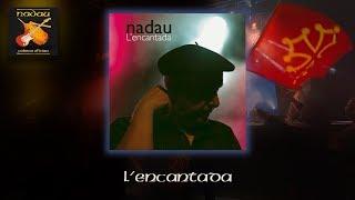 Nadau - L'encantada (Album complet) (Nadau - Cadena Oficiau)
