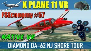 X Plane 11 Native VR FSEconomy #57 Diamond DA-62 NJ Shore Tour Oculus Rift