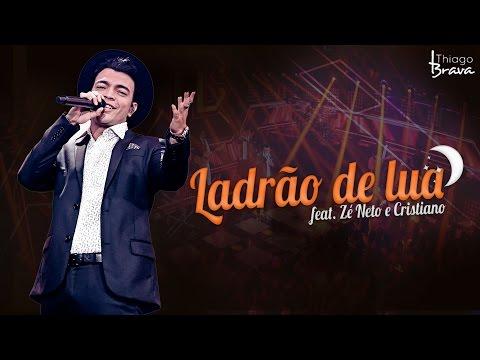 THIAGO BRAVA - LADRÃO DE LUA - (Part. Zé Neto e Cristiano) (DVD TUDO NOVO DE NOVO)