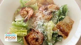 Caesar Salad With Spicy Shrimp - Everyday Food With Sarah Carey