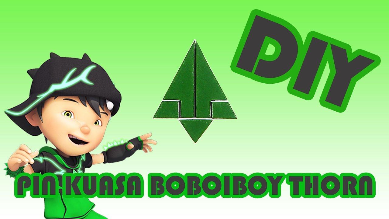 Cara Membuat Pin Lambang Kuasa Boboiboy Thorn Youtube