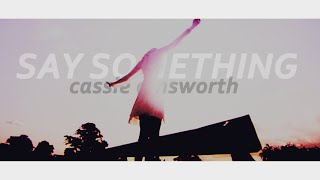 Cassie Ainsworth | Say Something